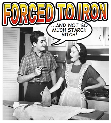 Forced To Iron
