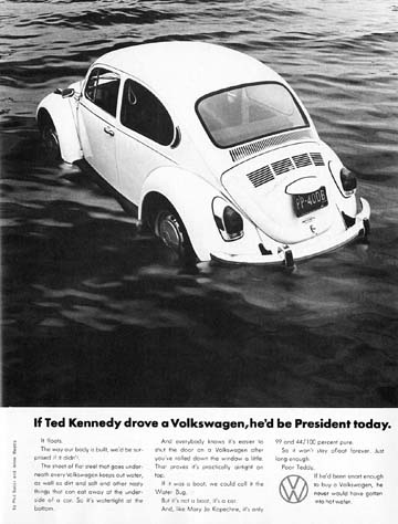 Image result for if ted kennedy drove a volkswagen he'd be president today